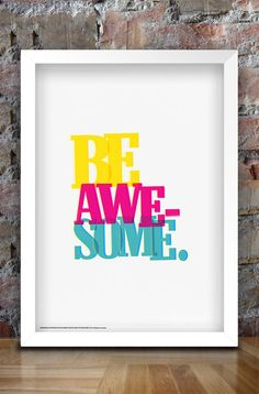 Be Awesome A3 Typograhic Print by thedesignersnursery on Etsy, $25.00  #typography