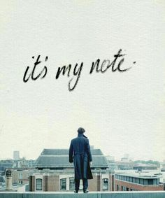 Sherlock... That's what people do,right?...