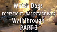 Watch Dogs Gameplay Walkthrough PART 3  FORESTIGHT