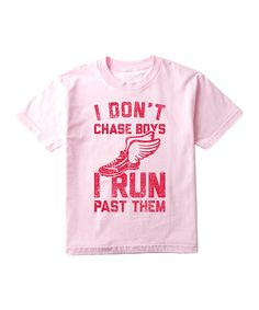 Look what I found on #zulily! Light Pink 'I Don't Chase Boys' Tee - Toddler & Girls #zulilyfinds