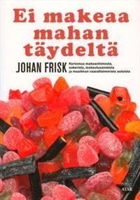 Lokakuu 2013: Johan Frisk - Ei makeaa mahan täydeltä