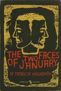 The Two Faces Of January by Patricia Highsmith Patricia Highsmith Books, I Love Books, Books To Read, Roman, American Literature, Two Faces, Mystery Books, Book Nooks, Pulp Fiction