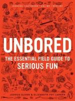 The Hardcover of the Unbored: The Essential Field Guide to Serious Fun by Joshua Glenn, Elizabeth Foy Larsen, Heather Kasunick, Mister Reusch List Of Activities, Art Activities For Kids, Bored Jar, Bored At Home, Boredom Busters, Cool Writing, Brain Breaks, The Essential, Field Guide
