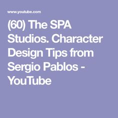 (60) The SPA Studios. Character Design Tips from Sergio Pablos - YouTube