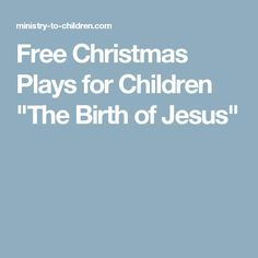 "Free Christmas Plays for Children ""The Birth of Jesus"""
