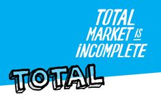 Total Market Is Incomplete