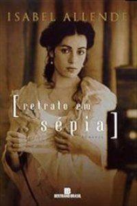 Isabel Allende - Retrato em Sépia ~ 2000