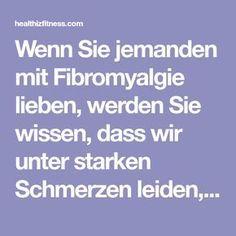 Wenn Sie jemanden mit Fibromyalgie lieben, werden Sie wissen, dass wir unter starken Schmerzen leiden, die von Tag zu Tag und von Stunde zu Stunde variieren. Das können wir nicht vorhersagen. Deshalb möchten wir, dass Sie verstehen, dass wir manchmal Dinge im letzten Moment absagen müssen und das stört uns genauso wie Sie. Wir möchten, dass Sie…