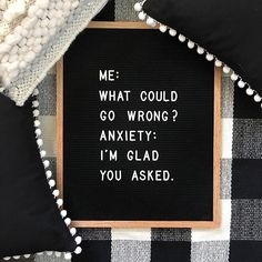 Repost from @fulcandles using @RepostRegramApp - Me: everything will be fine.  Anxiety: but what if it isnt? Me: you got me there. . . . #letterfolk #letterfolkquotes #letterboard #letterboardquotes #funnyquotes #funnystuff