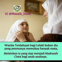 """@mozaik_islam Carilah istri yang bisa membuatmu menjadi """"seorang lelaki"""" sejati yang bisa bersama-sama menuju jalan ketaatan Tidak penting cantik yang penting yang menenangkan saat dipandang yang sejuk lisannya yang teduh pandangannya Tidak penting kaya tapi yang mau menerima dan memahami suaminya bersyukur dengan rezeki asalkan halal dan tayib Tidak penting pendidikannya tapi yang mau menghargai suaminya di depan ataupun dibelakangnya yang mendukung dakwahnya Tidak harus sempurna tapi yang…"""
