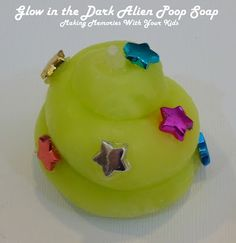 Making Memories ... Glow in the Dark Alien Poop Soap