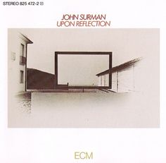 John Surman - Edges Of Illusion- From the 1979 album 'Upon Reflection'.