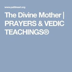 The Divine Mother Prem Baba, Divine Mother, Prayers, Prayer, Beans