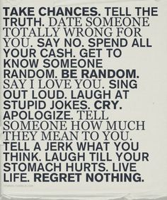i do pretty much all these things. especially spending all my cash & laughing til my stomach hurts.