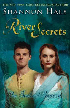 River Secrets (The Books of Bayern # 3) - by Shannon Hale
