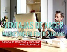 Ventajas de hacer marketing en fin de semana www.visocym.com