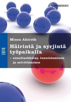 Häirintä ja syrjintä työpaikalla : ennaltaehkäisy, tunnistaminen ja selvittäminen / Minea Ahlroth. Kirja antaa työvälineitä häirintätapausten ennaltaehkäisyyn, tunnistamiseen, ratkaisemiseen ja seuraamuksiin. Kirjassa käydään läpi eri työlakeihin sisältyvät häirintä- ja syrjintämääritelmät ja seuraamukset sekä luodaan katsaus uusimpaan oikeuskäytäntöön ja uudistuvaan yhdenvertaisuuslakiin.