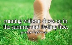 just girly things - running without shoes on (barefoot) in the summer and feeling free Just Girly Things, Little Things, Girl Things, Girly Stuff, Random Things, Random Items, Stupid Stuff, Happy Things, Look At You