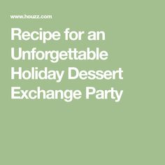 Recipe for an Unforgettable Holiday Dessert Exchange Party