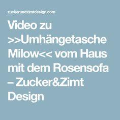 Video zu >>Umhängetasche Milow<< vom Haus mit dem Rosensofa – Zucker&Zimt Design