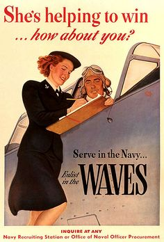 """She's helping to win...how about you?"" ~ WWII Navy WAVES recruiting poster."
