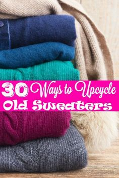 30 Brilliant Ways to Upcycle Your Old Sweaters - I hate throwing away old sweater, these hacks will show you ways to repurpose them no fancy crafting skills needed!