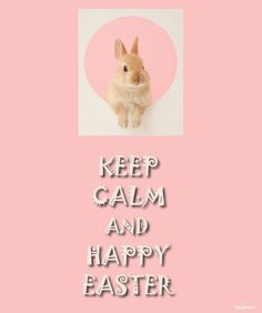 KEEP CALM AND HAPPY EASTER - created by eleni