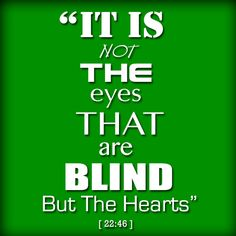 Surat Al-Ĥaj (The Pilgrimage) - It Is Not The Eyes That Are Blind But The Hearts [22:46]
