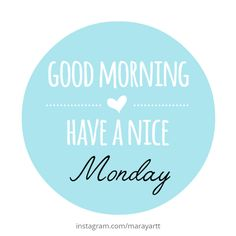 Good morning Have a nice Monday on We Heart It Happy Day Quotes, Monday Morning Quotes, Monday Motivation Quotes, Good Day Quotes, Monday Quotes, Daily Quotes, Good Morning Good Night, Morning Wish, Inspirational Quotes About Success