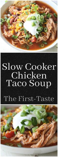 Slow Cooker Chicken Taco Soup-This Slow Cooker Chicken Taco Soup is not only delicious, it's versatile! Serve it as a warming soup or top lettuce with it for your own burrito bowl! The First-Taste.com