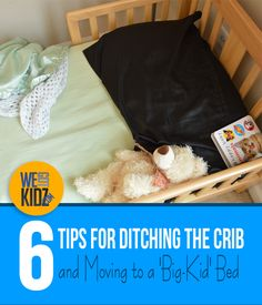 6 Tips for Ditching the Crib and Moving to a 'Big-Kid' Bed #parenting #toddler #crib