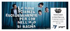 Pubblicità La7 La Gaia Scienza. Esclusivamente per chi nell'H2O si bagna. #copywriter #la7