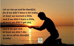 Let us rise up and be thankful....