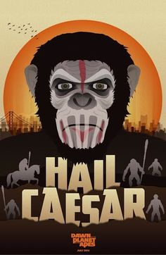 "Cool Stuff: ""Hail Caesar"" Dawn of the Planet of the Apes Illustrated Poster"