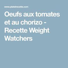 Oeufs aux tomates et au chorizo - Recette Weight Watchers