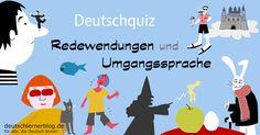 Redewendungen - deutsche Redewendungen - Umgangssprache - Quiz