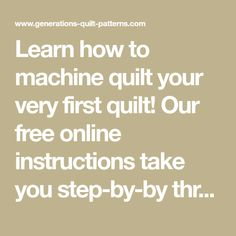 Learn how to machine quilt your very first quilt! Our free online instructions take you step-by-by through the process. Let's get that walking foot on and get started!