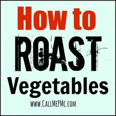 Roasting vegetables in a very hot oven caramelizes the outside and brings out the natural sweetness.