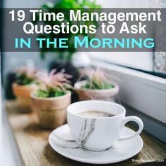 19 Time Management Questions To Ask Yourself In The Morning