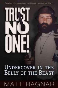 Trust No One: Undercover in the Belly of the Beast