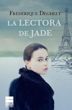 """Frédérique Deghelt. """"La lectora de jade"""". Editorial Principal de los Libros. Jade es una treintañera desencantada con su trabajo como periodista que acaba de salir de una relación. Cuando se entera de que sus tías piensan internar a su abuela Jeanne en una residencia para ancianos decide 'secuestrarla' y llevarla a vivir con ella a París. Viviendo juntas Jade descubrirá el secreto mejor guardado de su abuela: que es una voraz lectora."""