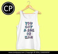 You Got A Bae Colorfull TankTop for Men, Women, Girl, Boy, Teen, Apparel, Style, Inspired, Design