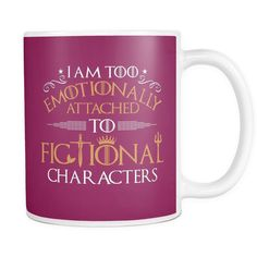 I Am Too Emotionally Attached To Fictional Characters Mug Sci Fi Books, Ceramic Materials, Character Costumes, Most Favorite, High Gloss, Hot Chocolate, Mugs, Fictional Characters, Science Fiction Books