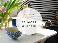 How To Add More Mindfulness Into Your Everyday