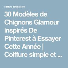 30 Modèles de Chignons Glamour inspirés De Pinterest à Essayer Cette Année | Coiffure simple et facile
