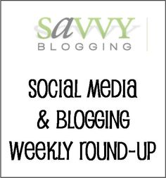 Social Media and Blogging Weekly Round ups at Savvy Blogging. Treasure house of links! @savvyblogging @ashleypichea