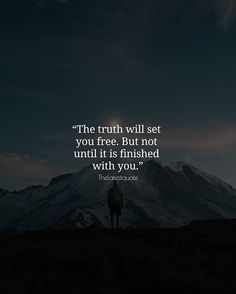 The truth will set you free. But not until it is finished with you. . . #thelatestquote #quotes
