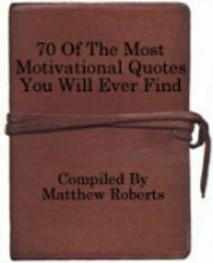 70 Motivational Quotes!