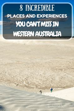 There is more to Western Australia than Perth, Rottnest Island and Margaret River. These 8 incredible places are definitely worth the visit!