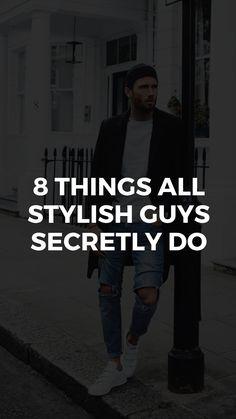 8 Things All Stylish Guys Secretly Do - Men's Fashion Secrets - April 20 2019 at Mens Fashion Blog, Best Mens Fashion, Men's Fashion, Fashion Styles, Fashion Ideas, Fashion Trends, Fashion Tips For Girls, Summer Fashion Outfits, Winter Fashion